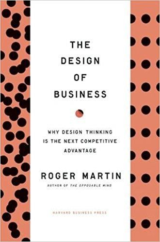 Design of Business: Why Design Thinking is the Next Competitive Advantage: Amazon.co.uk: Roger L. Martin: 8601200550054: Books