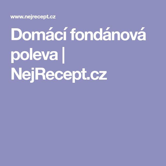 Domácí fondánová poleva | NejRecept.cz