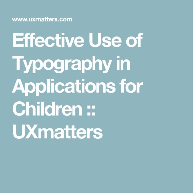 Effective Use of Typography in Applications for Children :: UXmatters