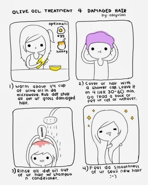 30-min Olive oil Mask: I saw this on tumblr once and tried it. They weren't kidding on that last panel when they added the drool! I couldn't stop feeling my silky hair all day. A great natural alternative to expensive masks.