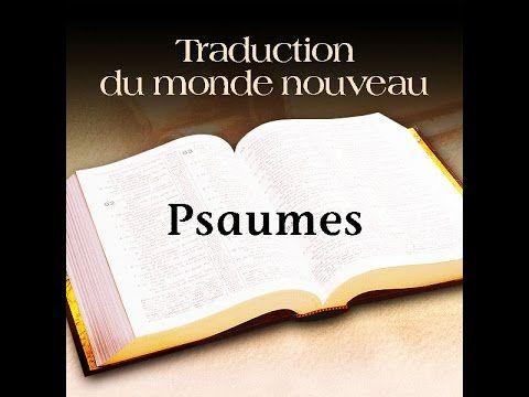 PSAUMES (AUDIO LIVRE COMPLET) NOUVEAU MONDE TRADUCTION DE LA BIBLE - YouTube