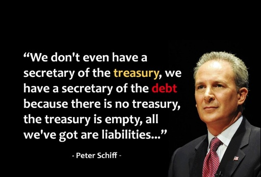 Peter Schiff Blog: We Don`t Have A Secretary of The Treasury, We Have A Secretary of The Debt