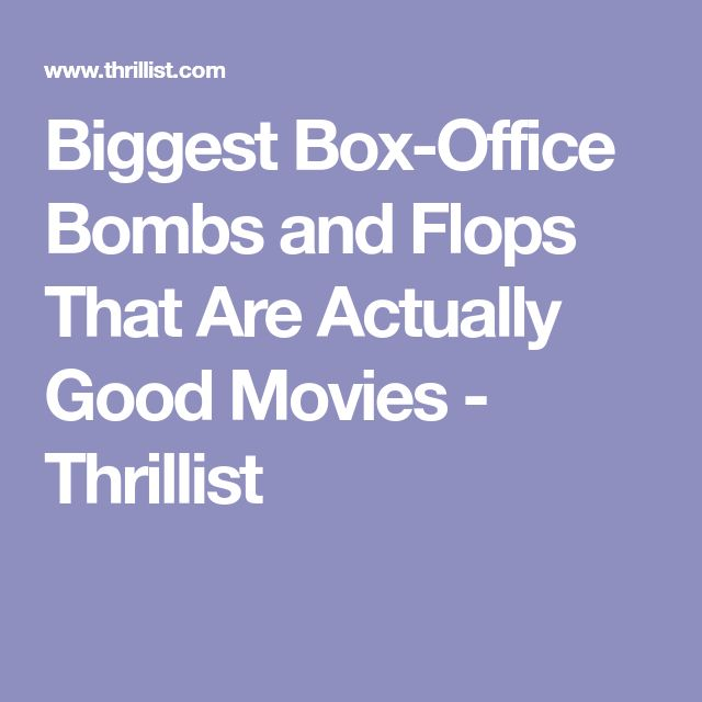 Biggest Box-Office Bombs and Flops That Are Actually Good Movies - Thrillist