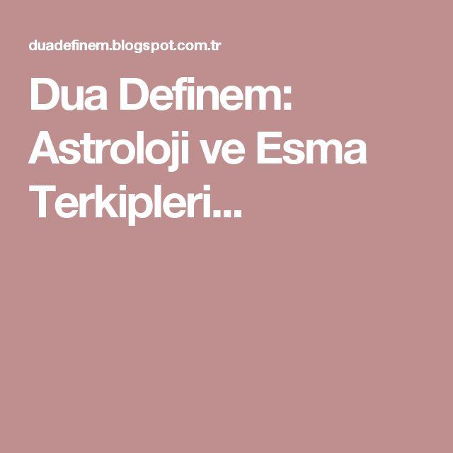 Dua Definem: Astroloji ve Esma Terkipleri...
