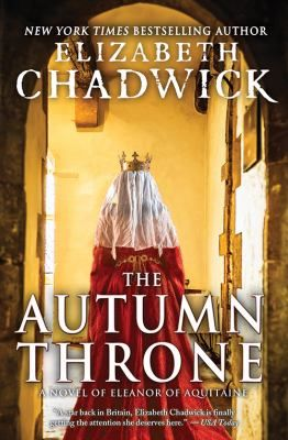 The Autumn Throne by Elizabeth Chadwick  A historical fiction book about the life of Eleanor of Aquitaine.