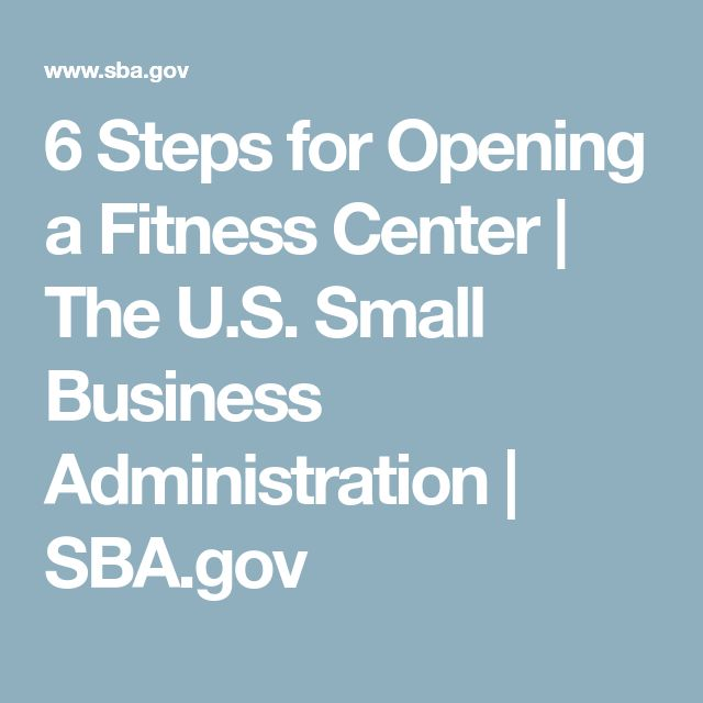 6 Steps for Opening a Fitness Center | The U.S. Small Business Administration | SBA.gov