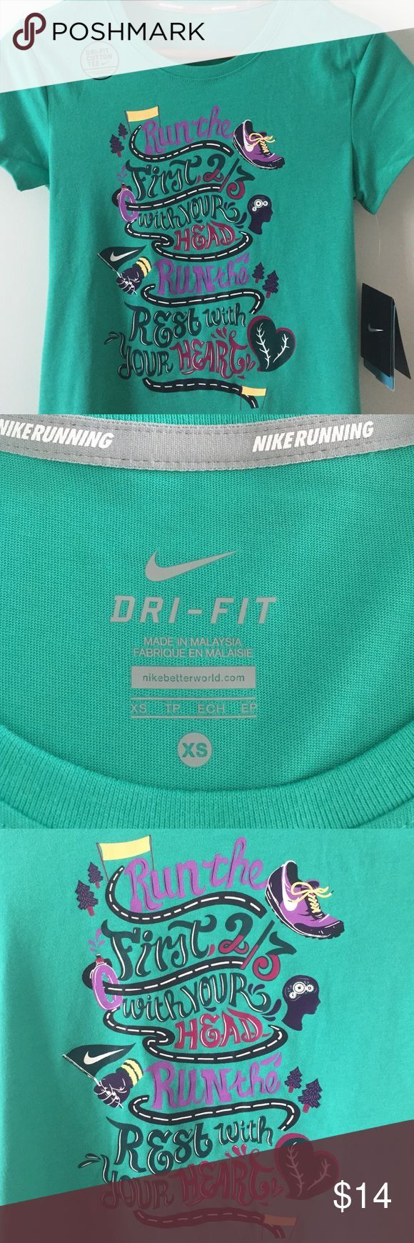 """NWT Nike running quote t-shirt """"Run the first 2/3 w/your head, run the rest w/your heart"""" quote on front. NWT. Size XS. Nike Tops"""