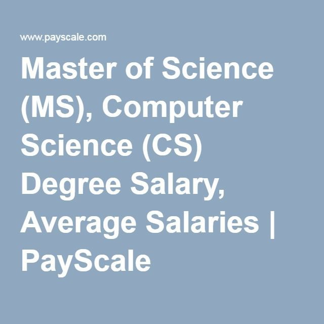 nice Master of Science (MS), Computer Science (CS) Degree Salary, Average Salaries Software Software Development, Web Tech Check more at http://seostudio.top/2017/2016/12/02/master-of-science-ms-computer-science-cs-degree-salary-average-salaries-software-software-development-web-tech/