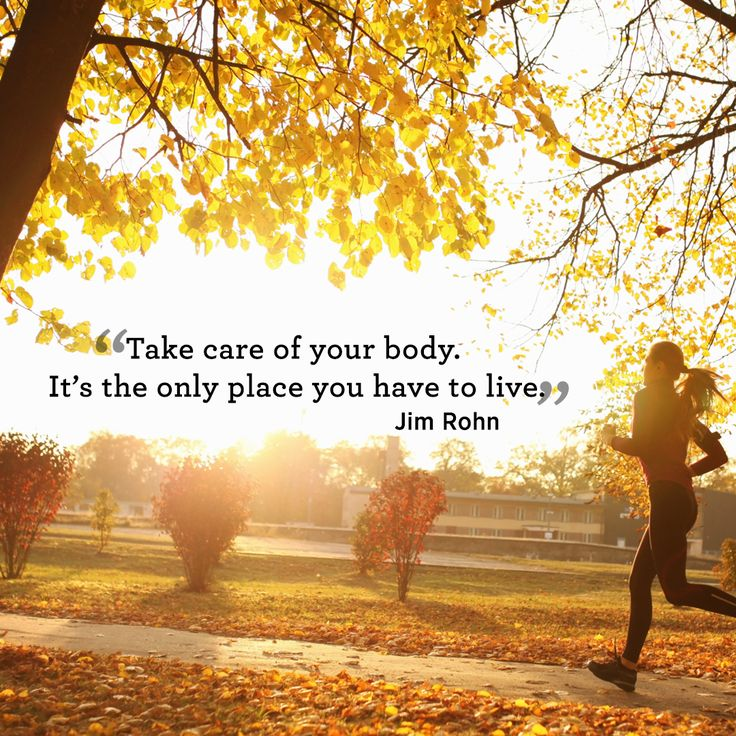 "Inspiring quotes about health and fitness: ""Take care of your body. It's the only place you have to live."" – Jim Rohn"