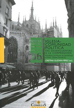 Iglesia-comunidad política : del desencuentro a la comprensión.    Universidad Pontificia Comillas, 2016