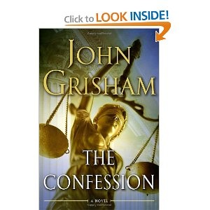 The Confession: A Novel  This may change the way you view the death penalty.