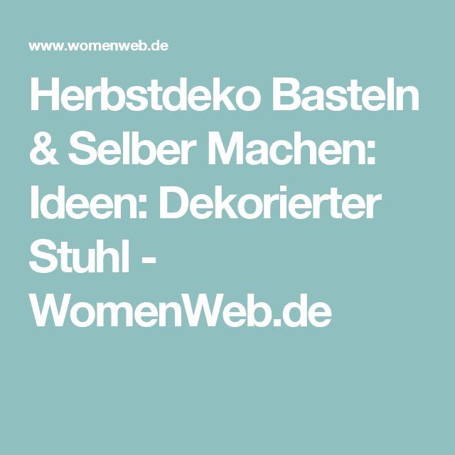 1000+ ideas about Herbstdeko Selber Machen on Pinterest Fall ...