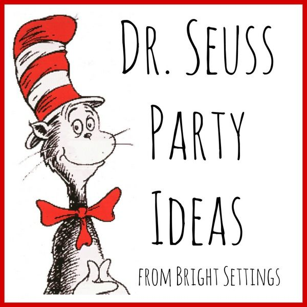Dr. Seuss Party Ideas -- post full of ideas for your next Dr. Seuss party.