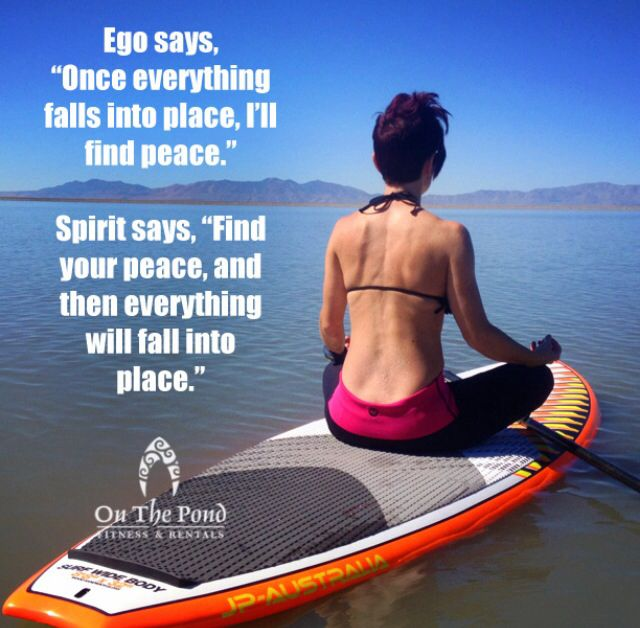 Stand up paddle boarding. Inspirational quotes. On the Pond fitness and rentals Utah Www.facebook.com/onthepondfitness Roxy outdoor fitness