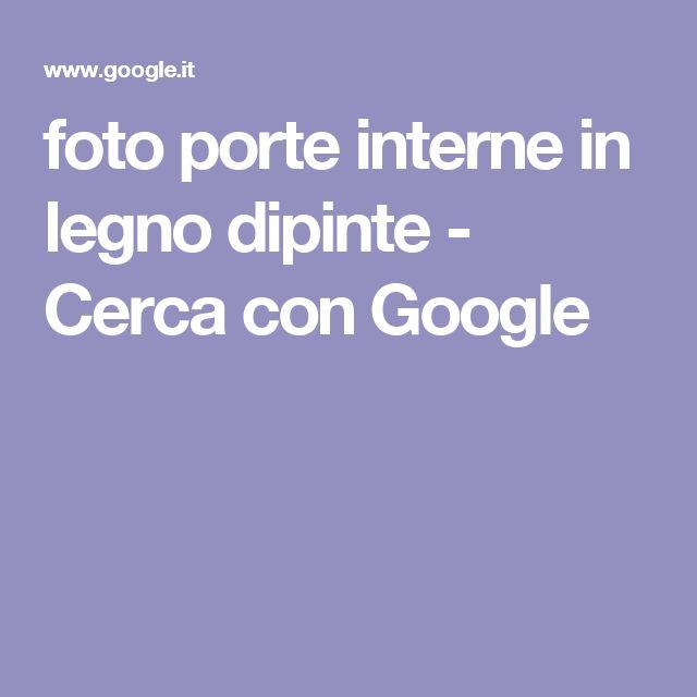 foto porte interne in legno dipinte - Cerca con Google