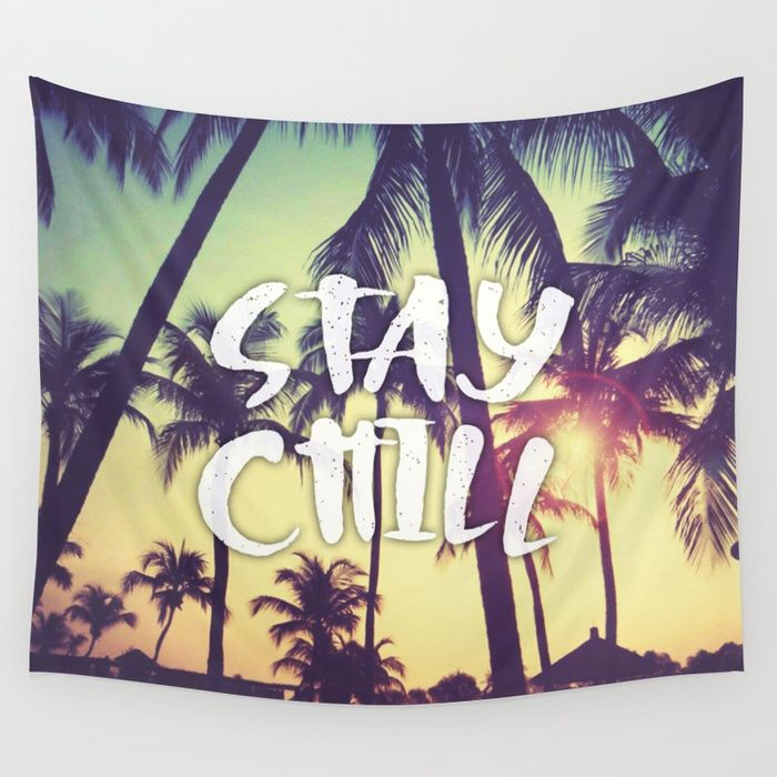 Stay Chill - Palm Trees Wall Tapestry by greennatural | Society6