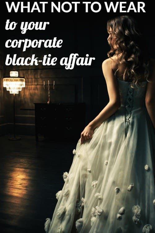 What Not to Wear to a Black-Tie Affair #affair #Black #BlackTie #Wear