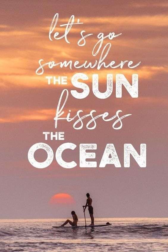 Travel Quotes | Explore life to the fullest. Let's go somewhere the sun kisses the ocean. | the ocean sets me free ♡ Meerweh
