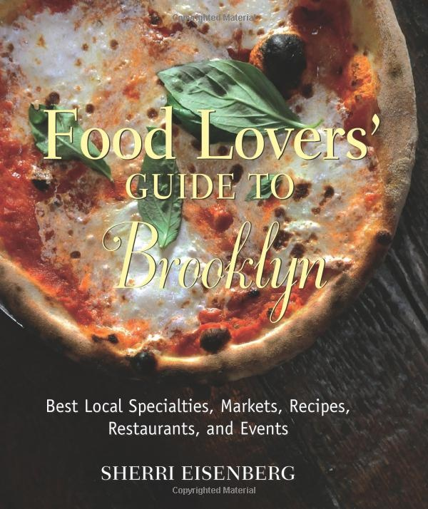 13 best brooklyn food books images on pinterest brooklyn cook food lovers guide to brooklyn best local specialties markets recipes restaurants and events food lovers series by sherri eisenberg forumfinder Gallery