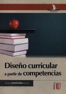 Diseño curricular : a partir de competencias / Vicente Santiváñez Limas. LB 2806.15 S21