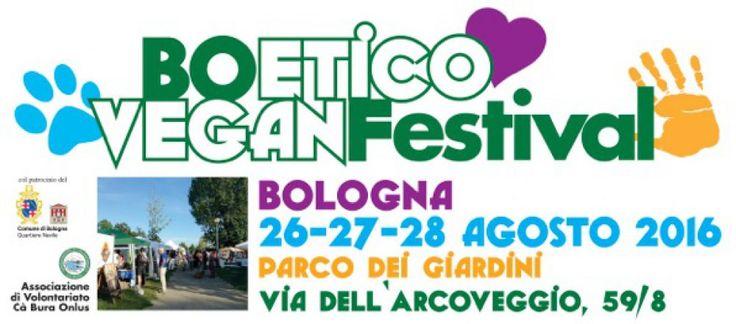 BoEtico VeganFestival   26-27-28 agosto 2016 a Bologna