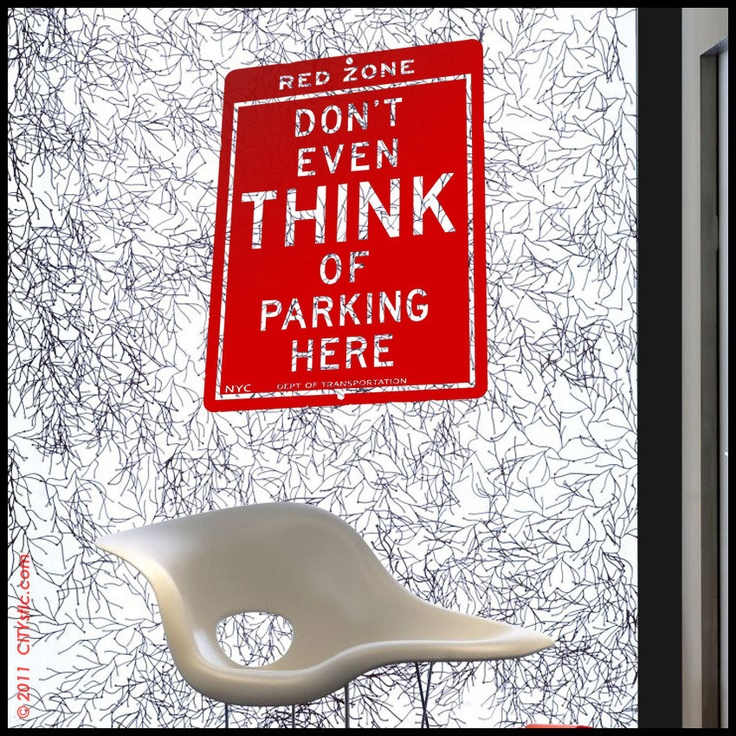 NYC : WALL DECAL   Donu0027t Even Think Of Parking Here Road Sign On