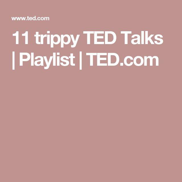 11 trippy TED Talks | Playlist | TED.com
