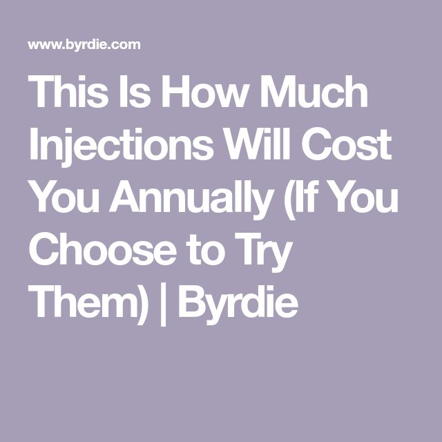 This Is How Much Injections Will Cost You Annually (If You Choose to Try Them) | Byrdie