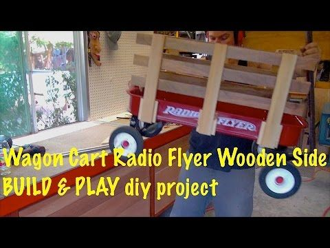 Make Radio Flyer Wooden Side Rails For The Wagon Cart