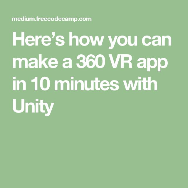 Here's how you can make a 360 VR app in 10 minutes with Unity
