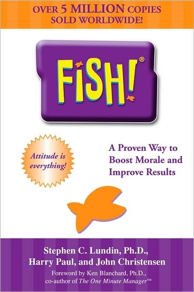 Fish! A proven way to boost morale and improve results: Worth Reading, Lundin, Proven, Fish, Books Worth, Improvement, Harry Paul, John Christensen, Boost Morals