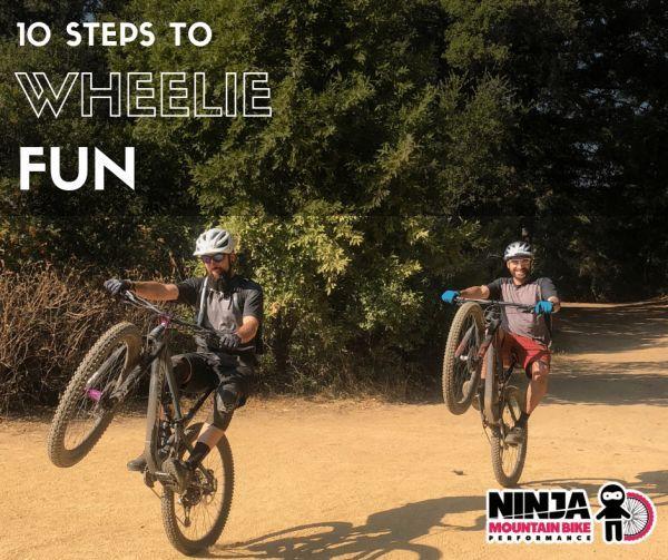 10 Steps To Having A Wheelie Fun Time Mountain Biking