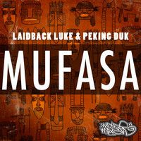 Laidback Luke & Peking Duk - Mufasa (Radio Edit) by LaidbackLuke on SoundCloud