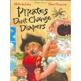 Pirates Don't Change Diapers (Hardcover)  http://www.a-babies.info