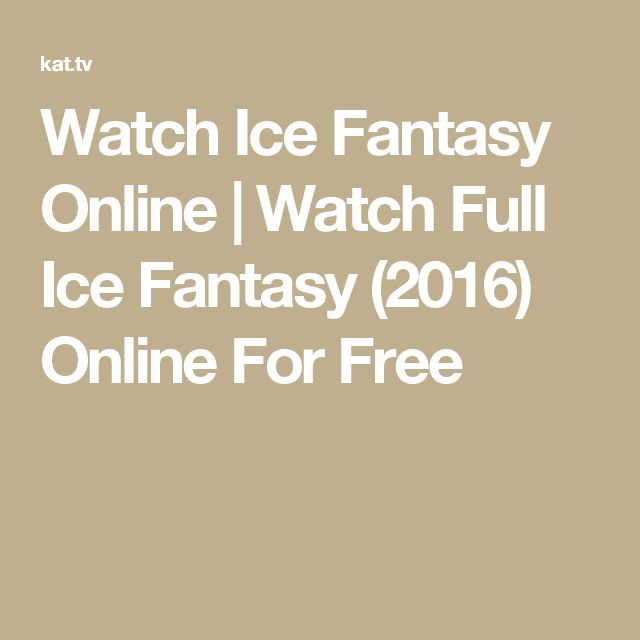 Watch Ice Fantasy Online | Watch Full Ice Fantasy (2016) Online For Free