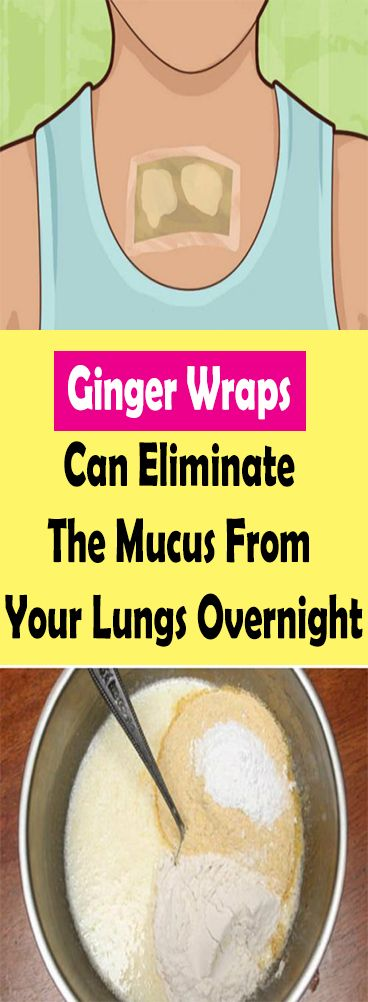 Ginger Wraps Can Eliminate The Mucus From Your Lungs Overnight – Let's Tallk
