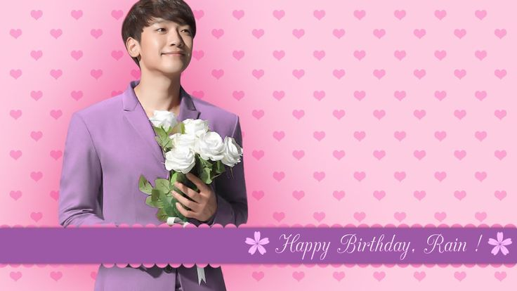 Happy Birthday, Rain!  Jung Ji-Hoon / Jeong Ji Hun / 정지훈 / Rain / Bi / 비 / Birthday: 25 June 1982