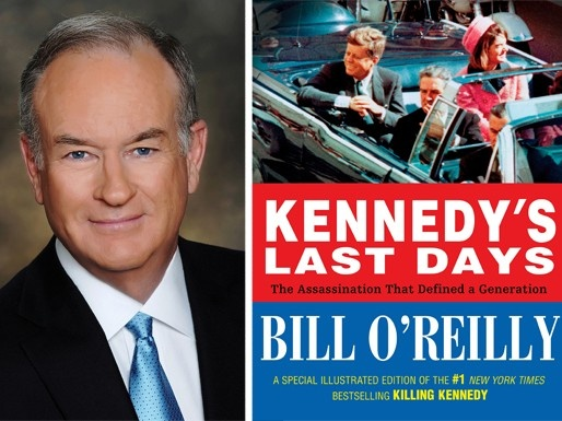 Kennedys Last Days: The Assassination That Defined a Generation by Bill OReilly