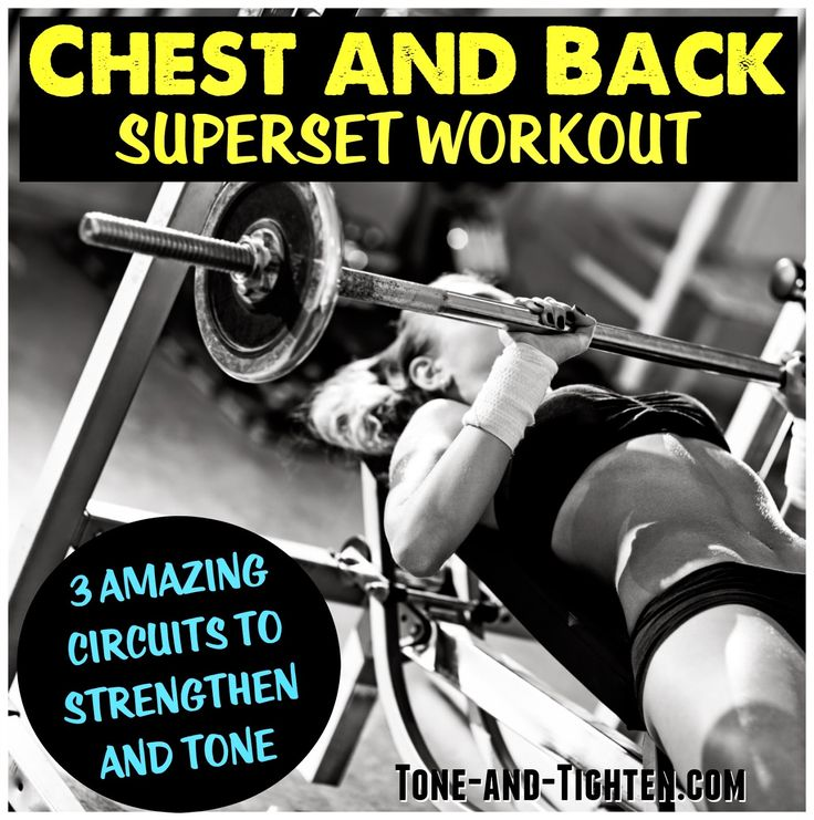 Sculpt amazing muscles and definition with this chest and back superset workout! #workout from Tone-and-Tighten.com
