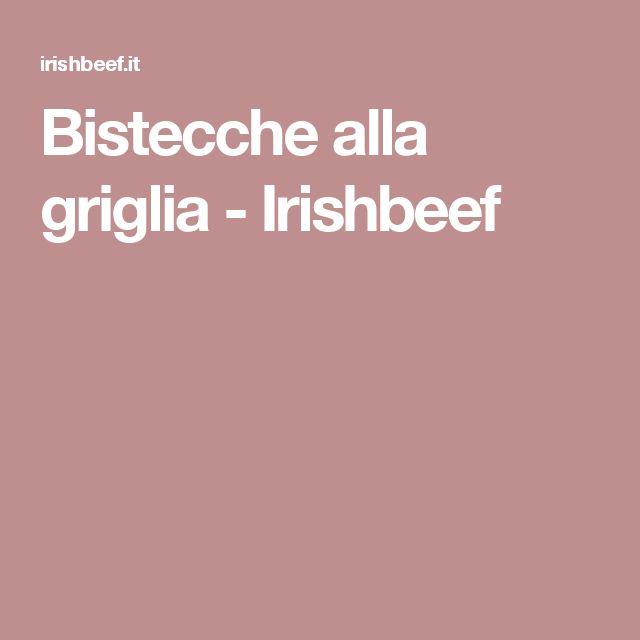 Bistecche alla griglia - Irishbeef