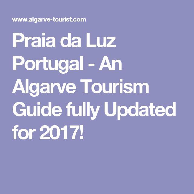 Praia da Luz Portugal - An Algarve Tourism Guide fully Updated for 2017!