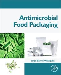 Antimicrobial Food Packaging, 1st Edition,Jorge Barros-Velazquez,ISBN9780128008102