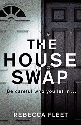 The House Swap by Rebecca Fleet https://www.amazon.co.uk/dp/B076VWRJQB/ref=cm_sw_r_pi_dp_U_x_VIuFAbCM7XDT8