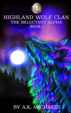 A K Michaels - Highland Wolf Clan #1, The Reluctant Alpha