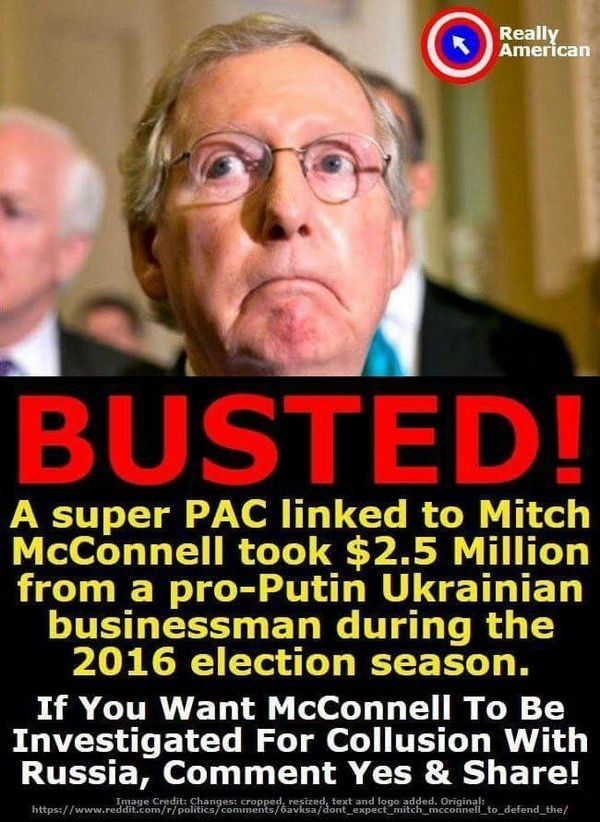 I wondered why Mitch McConnell didn't want a special prosecutor. Looks like someone besides Trump has had their little hands in the Russian money jar. Financial disclosure forms have revealed that Senate majority leader Mitch McConnell, and Wisconsin Gov. Scott Walker, both Republicans, have Super PACs that took a combined $3 million from a pro-Putin Ukrainian businessman during the 2016 election season.