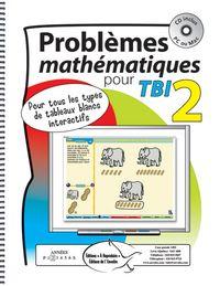 Problèmes mathématiques pour TBI 2 - Cette série a été créée afin de permettre aux élèves de s'impliquer plus activement dans la résolution de problème en classe.