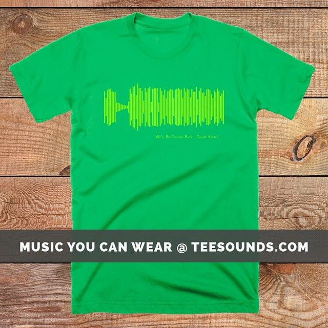 We'll be coming back by Calvin Harris Design your own @ teesounds.com ONLY $28 WITH FREE WORLDWIDE DELIVERY