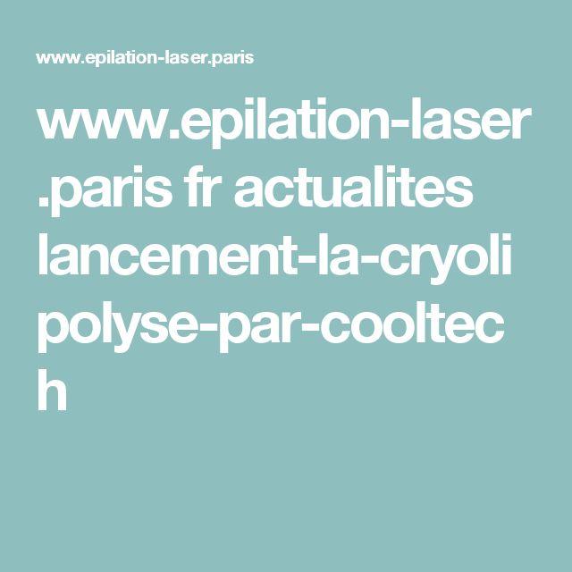 www.epilation-laser.paris fr actualites lancement-la-cryolipolyse-par-cooltech