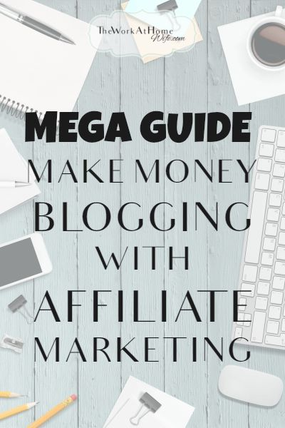 MEGA guide to making money blogging with affiliate marketing.