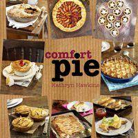 Comfort Pie: Recipes for sweet & savoury Pies, Pastries & Tarts by Kathryn Hawkins, PDF, 1847739989, cookingebooks.info